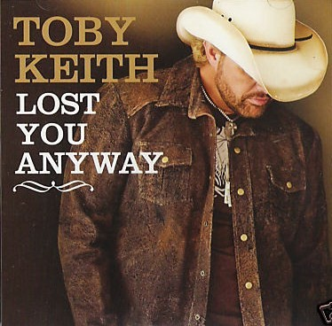 Toby_Keith_-_Lost_You_Anyway