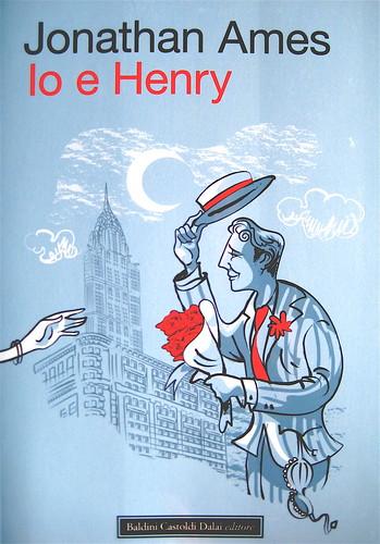 Jonathan Ames, Io e Henry, Baldini Castoldi Dalai editore 2009; Art Director Mara Scanavino, alla copertina: illustrazione di Stefano Fabbri (part.)