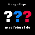 Cover: Backyardloops - Was feierst Du???