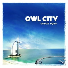 owl city ocean eyes