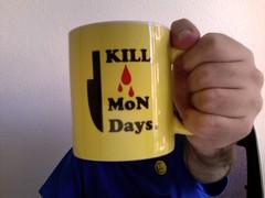Kill mondays with coffee