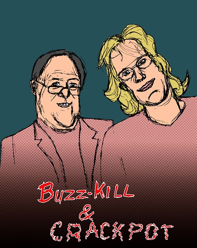 Buzz-Kill and Crackpot, part 1