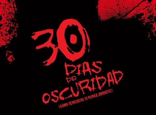 30 días de oscuridad por ti.