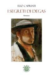 I segreti di Degas di Elio Capriati - Mjm Editore
