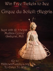 Theres still time to enter to win a family 4-pack of tickets to see Cirque du Soleil: Alegría at the Mullins Center in Amherst, MA.  Click on the image above to learn more about this performance and how you can have a chance to win tickets.  Deadline to enter to win is this Monday, 09/07/08 @ 7pm (EST)!