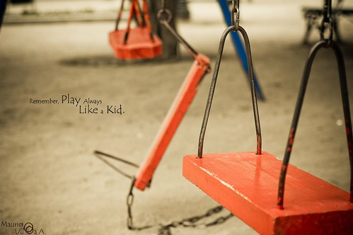 Remember, Play Always Like a Kid.