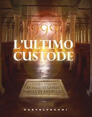 999. Lultimo custode di Carlo Adolfo Martigli - Castelvecchi Editore