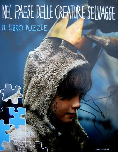 Nel paese delle creature selvagge. Il libro puzzle (Spike Jonze, Dave Eggers, Maurice Sendak, Elisa Fratton -traduzione); Mondadori 2009; cop., part. 3