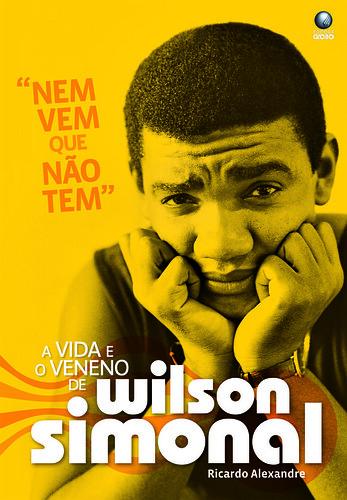 """""""Nem Vem Que Nao Tem - A Vida E O Veneno De Wilson Simonal"""""""