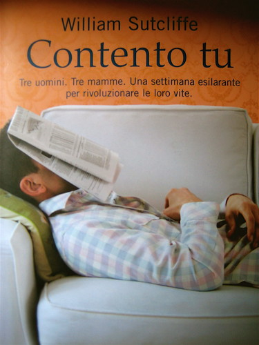 William Sutcliffe, Contento tu, Salani 2009, copertina di Grafco3, foto: ©wadephoto inc., (part.), 1
