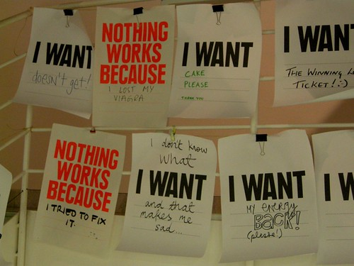 I want... / Nothing works because...
