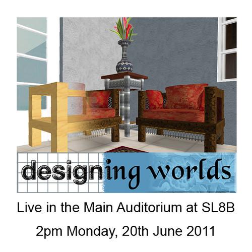 SL8B: Designing Worlds live!