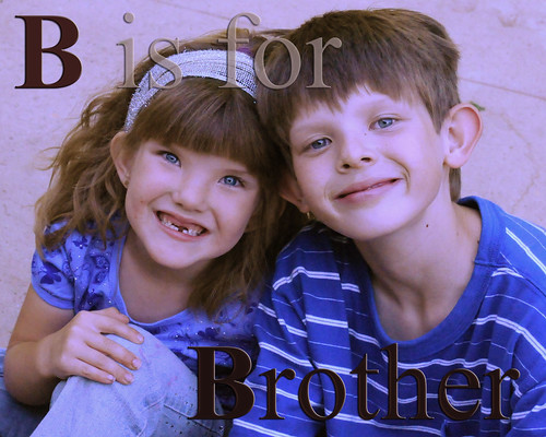 B is for Brother