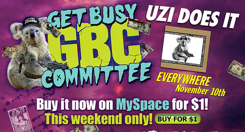 Get Busy Committee Uzi Does It $1 album offer on MySpace