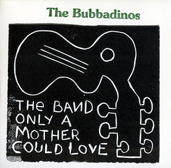The Bubbadinos | The Band Only A Mother Could Love ; cover image
