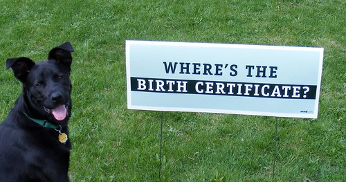 """Where's the Birth Certificate?"" dogs Obama"
