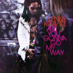 Lenny_Kravitz-Are_You_Gonna_Go_My_Way