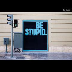 Be stupid por --- KORGAN ---