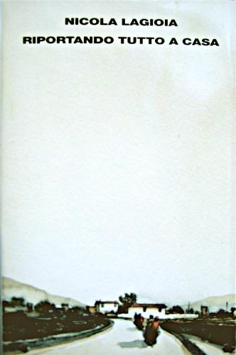 Nicola Lagioia, Riportando tutto a casa, ©Einaudi 2009; alla sovracoperta: disegno di Gipi (part.), 1
