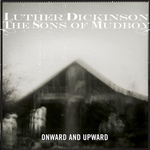 Luther Dickinson / Sons of Mudboy - Onward And Upward (CD)