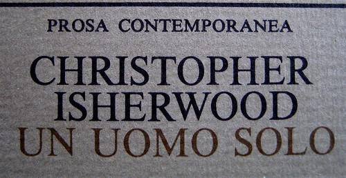 Christopher Isherwood, Un uomo solo, Guanda 1981; alla copertina: Edward Hopper, Gas, (particolare), 1940; (part.), 1