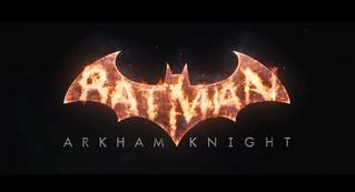 Batman: Arkham Knight Officially Announced!