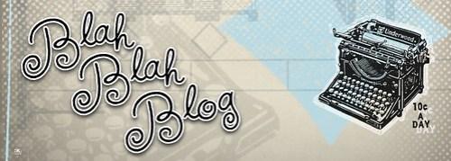Blah Blah Blog...