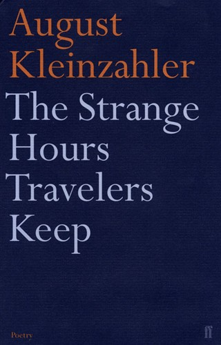 The Strange Hours Travelers Keep by August Kleinzahler