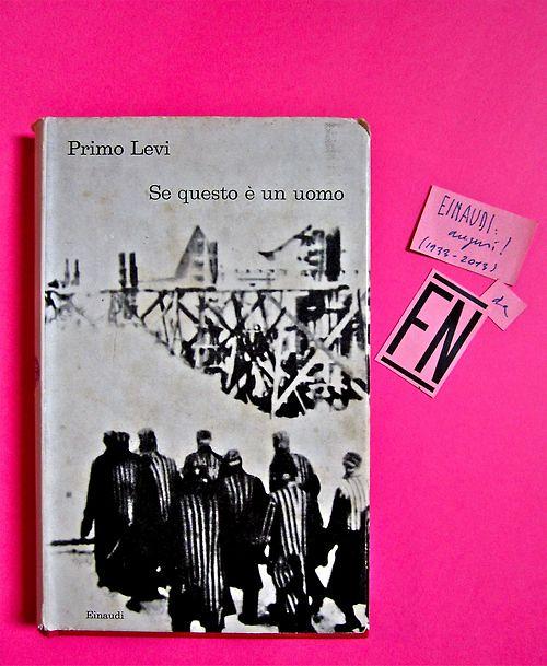 Primo Levi. Se questo è un uomo. Einaudi 1970. 13. ed.