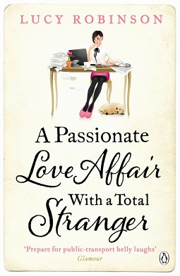 A Passionate Love Affair with a Total Stranger - Lucy Robinson