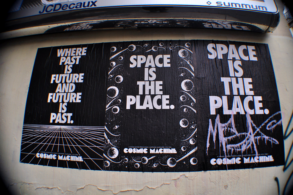 WHERE PAST IS FUTURE AND FUTURE IS PAST:SPACE IS THE PLACE