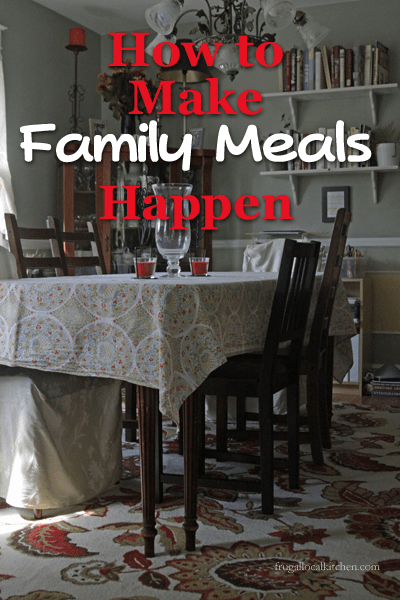 How to Make Family Meals Happen