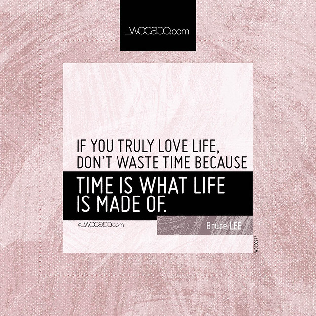If you truly love life by WOCADO.com