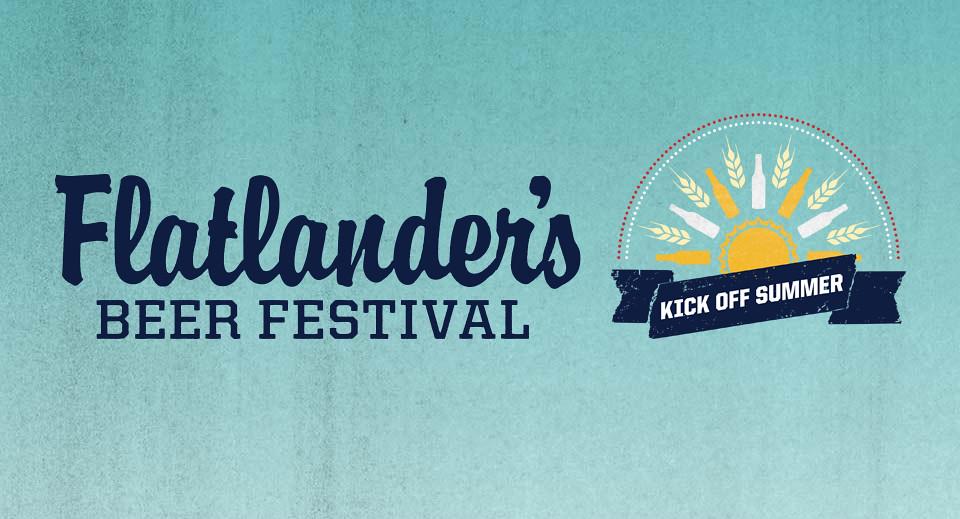 REMINDER: 2016 Flatlander's Beer Festival This Weekend