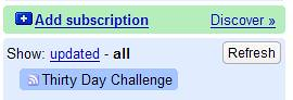 Google Reader - Subscribed to Thirty Day Challenge Blog