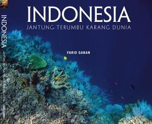 Indonesia: Jantung Terumbu Karang Dunia - Farid Gaban