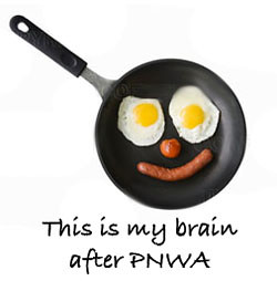 one's brain after PNWA...fried eggs in a pan