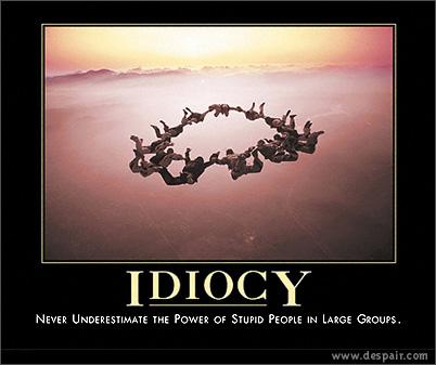 idiocy