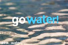 go water!