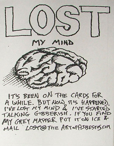 Lost My Mind artist: Asbestos from the series of LostArtofAsbestos