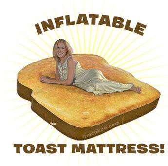 Toast mattress!