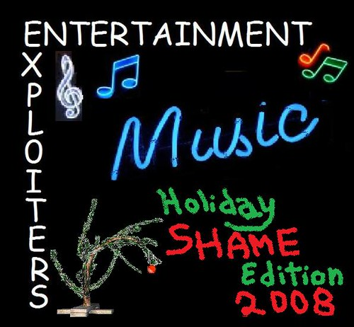 Entertainment Exploiters, Holiday Shame Edition