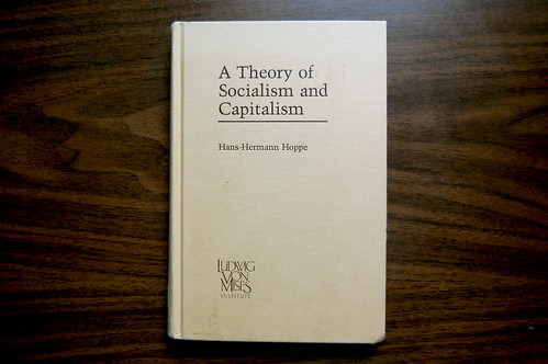 A Theory of Socialism & Capitalism: Economics, Politics, and Ethics
