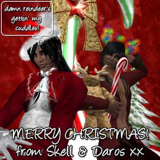 Merry Christmas! from Skell and Daros xx