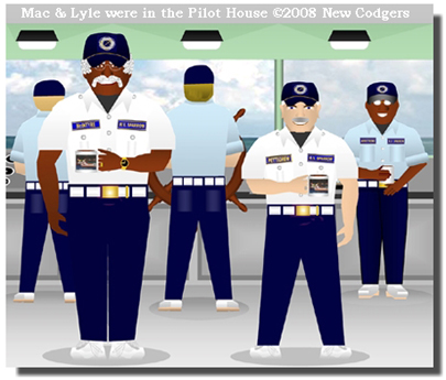 Mac & Lyle were in the Pilot House ©2008 New Codgers