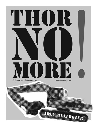 Thor No More! Joey Bulldozer Poster for Save Coney Island Coalition Rally. January 1, 2008.