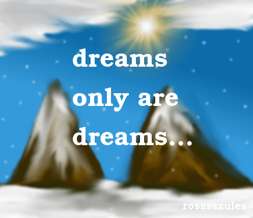 Dreams only are dreams