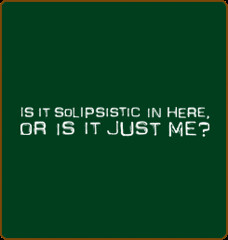 solipsistic