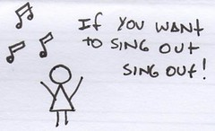 if you want to sing out