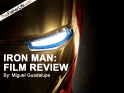 IRON MAN: FILM REVIEW by Miguel Guadalupe | thefatherlife.com